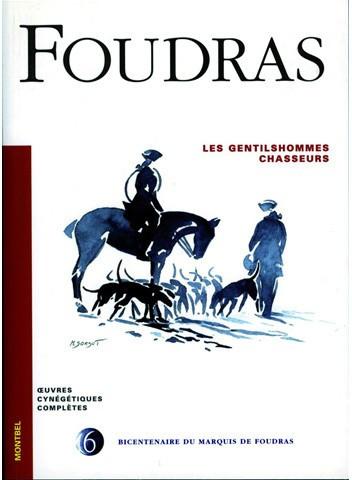Livre Foudras Volume 6 - Les gentilshommes chasseurs