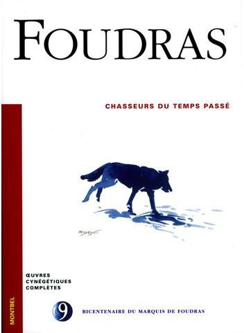 Livre Foudras Volume 9 - Chasseurs du temps passé