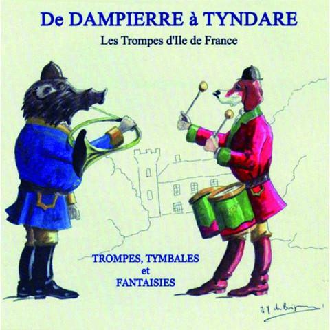 CD De Dampierre à Tyndare - Trompes, tymbales et fantaisies