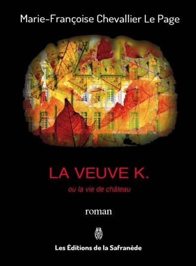 Livre La Veuve K ou la vie de château - MF Chevallier Le Page