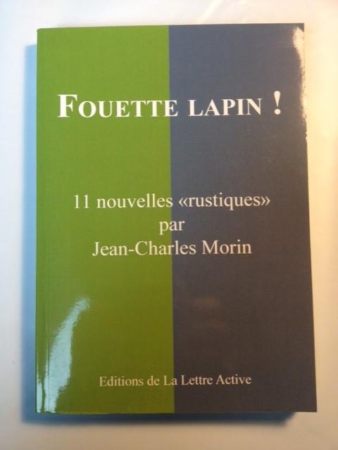 Livre Fouette lapin - JC Morin